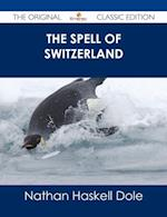 Spell of Switzerland - The Original Classic Edition af Nathan Haskell Dole