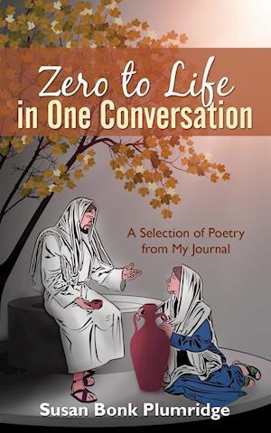 Bog, paperback Zero to Life in One Conversation af Susan Bonk Plumridge