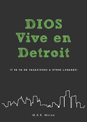 Bog, paperback Dios Vive En Detroit af M. a. K. Moran