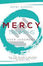 Mercy Triumphs Over Judgment af Brent Rudoski