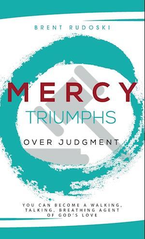 Bog, hardback Mercy Triumphs Over Judgment af Brent Rudoski