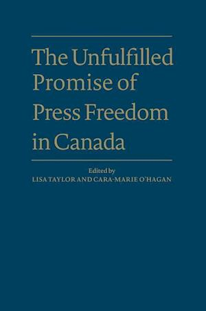 Bog, hardback The Unfulfilled Promise of Press Freedom in Canada