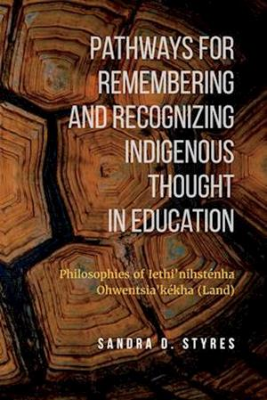 Bog, paperback Pathways for Remembering and Recognizing Indigenous Thought in Education af Sandra Styres