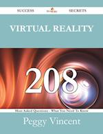 Virtual Reality 208 Success Secrets - 208 Most Asked Questions On Virtual Reality - What You Need To Know af Peggy Vincent