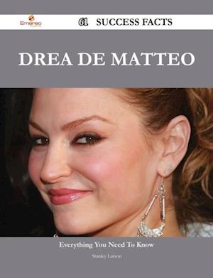 Drea de Matteo 61 Success Facts - Everything you need to know about Drea de Matteo af Stanley Larson
