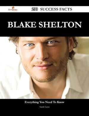 Blake Shelton 290 Success Facts - Everything you need to know about Blake Shelton af Sarah Lucas