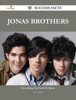 Jonas Brothers 75 Success Facts - Everything you need to know about Jonas Brothers af Ernest Albert