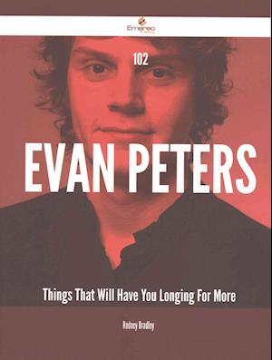 Bog, paperback 102 Evan Peters Things That Will Have You Longing for More af Rodney Bradley