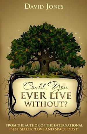 Could You Ever Live Without? af David Jones