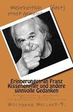 Erinnerungen an Franz Kisseneppner Und Andere Sinnvolle Gedanken af Wolfgang Wallner-F