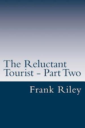 The Reluctant Tourist - Part Two af Frank Riley