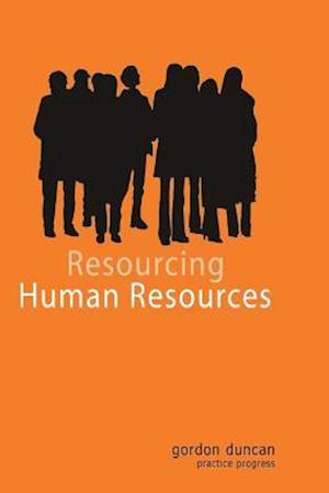 Resourcing Human Resources af Gordon Duncan