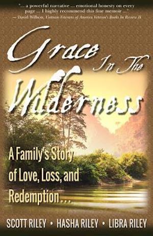 Grace in the Wilderness af Scott Riley, Libra Riley, Hasha Riley