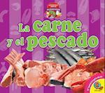 La Carne y El Pescado (Meat and Fish) (Aprendamos Sobre Los Alimentos Lets Learn about Food)