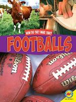 Footballs (How Do They Make That)