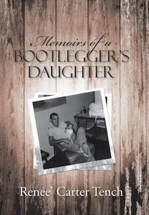 Bog, hardback Memoirs of a Bootlegger's Daughter af Renee' Carter Tench