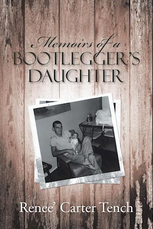 Bog, paperback Memoirs of a Bootlegger's Daughter af Renee' Carter Tench