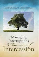 Managing Interruptions with Moments of Intercession af Sandra Goodwin Clopine Drake