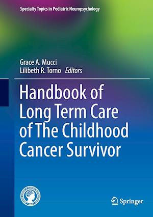 Handbook of Long Term Care of the Childhood Cancer Survivor af Grace A. Mucci