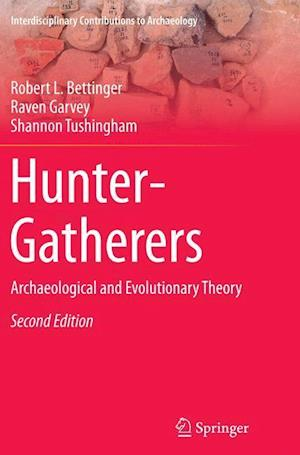 Bog, paperback Hunter-Gatherers af Shannon Tushingham, Robert L. Bettinger, Raven Garvey