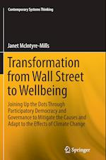 Transformation from Wall Street to Wellbeing (Contemporary Systems Thinking)