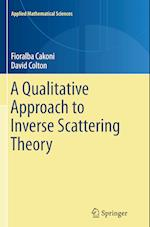 A Qualitative Approach to Inverse Scattering Theory (Applied Mathematical Sciences Springer, nr. 188)