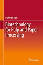 Biotechnology for Pulp and Paper Processing af Dr. Pratima Bajpai