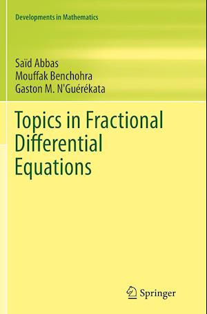 Topics in Fractional Differential Equations af Said Abbas