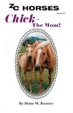 Chick-The Mom af Diane W. Keaster
