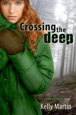 Crossing the Deep af Kelly Martin