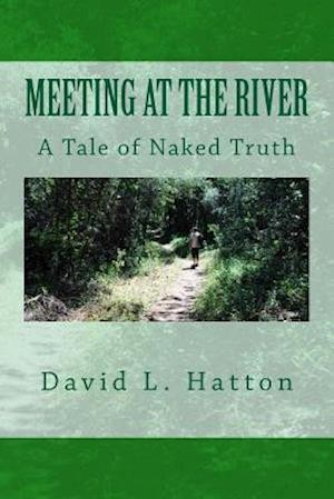 Meeting at the River af David L. Hatton