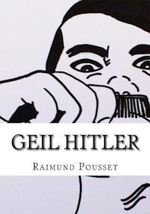 Geil Hitler af Raimund Pousset