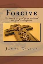 Forgive af James Divine