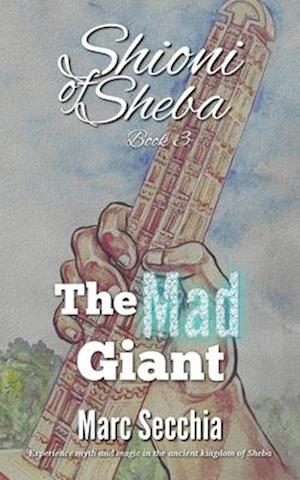 The Mad Giant af Marc Secchia