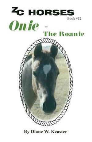Onie-The Roanie af Diane W. Keaster