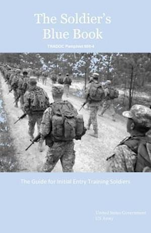 The Soldier's Blue Book af United States Government Us Army