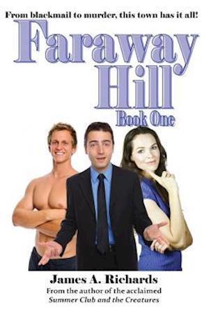 Faraway Hill Book One af James a. Richards