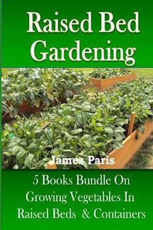 Raised Bed Gardening af James Paris
