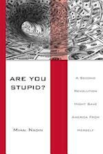 Are You Stupid? af Mihai Nadin
