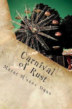 Carnival of Rust af Marat M'Saev Daan