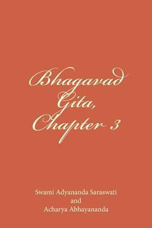 Bog, paperback Bhagavad Gita, Chapter 3 af Acharya Abhayananda, Swami Adyananda Saraswati