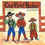 Our First Rodeo af B. J. Taylor