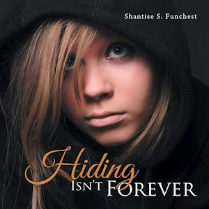Hiding Isn't Forever af Shantise S. Funchest