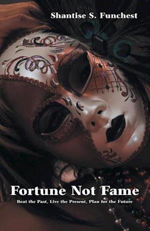 Bog, paperback Fortune Not Fame af Shantise S. Funchest