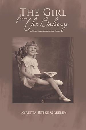 Bog, paperback The Girl from the Bakery af Loretta Betke Greeley
