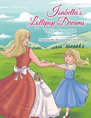 Bog, paperback Isabella's Lollipop Dreams af Patricia Nichvolodoff