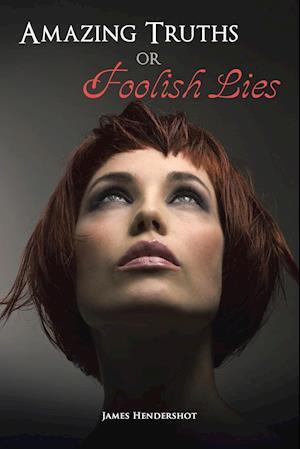 Bog, paperback Amazing Truths or Foolish Lies af James Hendershot