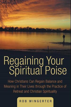Regaining Your Spiritual Poise af Rob Wingerter