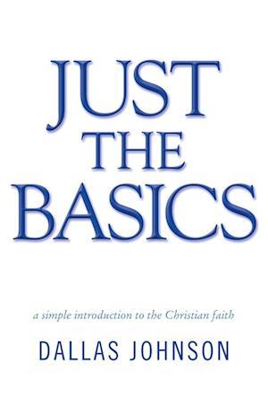 Just the Basics af Dallas Johnson
