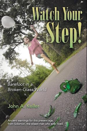 Watch Your Step! af John a. Keller